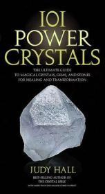 101 Power Crystals 宝石和石头的终极指南