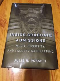 Inside Graduate Admissions:Merit, Diversity, and Faculty Gatekeeping