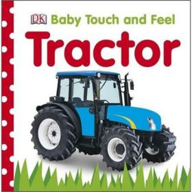Baby Touch and Feel: Tractor  拖拉机