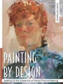 预售绘画设计掌握绘画精髓大师班精装Painting by Design : Getting to the Essence of Good Picture-Making (Master Class)