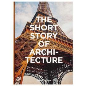 英文原版 Short Story of Architecture建筑短入门重要风格建筑物元素和材料的袖珍指南 建筑设计书籍