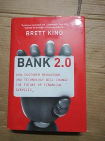 BANK 2. 0——How Customer Behaviour and Technology Will Change the Future of Financial Services(英文原版)大开本