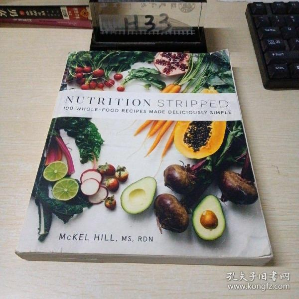Nutrition Stripped  100 Whole-Food Recipes Made