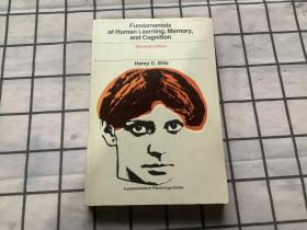 Fundamentals of Human Learning,Memory,and Cognition 人类学习、记忆和认知基础 第2版 (英文原版书,Henry C.Ellis 著)