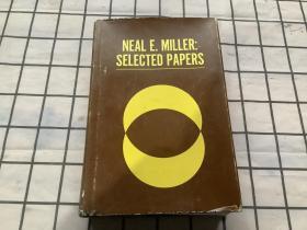 NEAL E.MILLER:SELECTED PAPERS 尼尔E米勒精选论文(英文原版书,精装。NEAL E.MILLER 著)