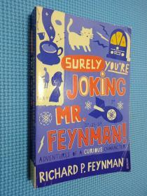 Surely You're Joking, MR Feynman!:Adventures of a Curious Character as Told to Ralph Leighton