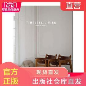 Timeless Living 永恒家居设计:室内和室外 英文原版装修设计 别墅公寓室内