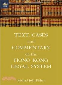 香港法律制度的文本、案例和评论/Michael John Fisher/香港大学