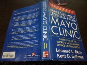 原版英法德意等外文 MANAGEMENT LESSONS FROM MAYO CLINIC Leonard L. Berry;Kent D. Seltman /年 小16开硬精装