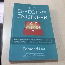 The Effective Engineer:How to Leverage Your Efforts in Software Engineering to Make a Disproportionate and Meaningful Impact