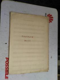 音乐手稿(外文乐谱)  FANTAISIE   BALLET       封面签名:淑玲    1954.6