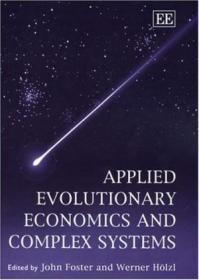Applied Evolutionary Economics And Complex Systems
