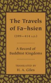 The Travels Of Fa-hsien (399-414 A.d.)