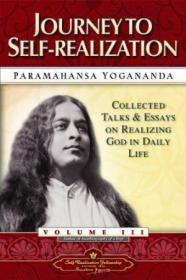 Journey To Self-realization - Collected Talks And Essays. Volume 3