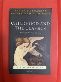 Childhood and the Classics: Britain and America, 1850-1965 (英美儿童与古典文学)