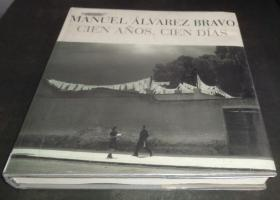 2手西班牙文 Manuel Alvarez Bravo: 100 Years, 100 Days 马奴埃尔·阿尔瓦雷兹·布拉沃 图书馆用书 xke20