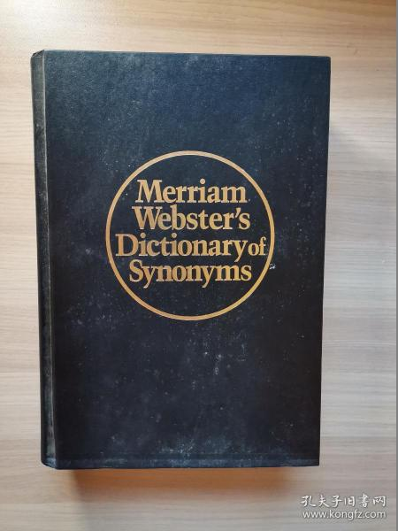 Merriam Webster's Dictionary of Synonyms:A Dictionary of Discriminated Synonyms with Antonyms and Analogous and Contrasted Words