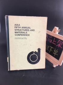 AIAA FIFTH ANNUAL STRUCTURES AND MATERIALS CONFERENCE(精装)AIAA第五届结构与材料年会