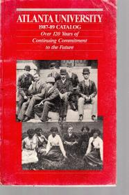 ATLANTA UNIVERSITY 1987-89 CATALOG  Over 120 Years of Continuing Commitment to the Future