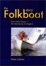 The Folkboat Story: From Cult to Classic-The Renaissance of a Legend-民间故事:从崇拜到经典传说的复兴