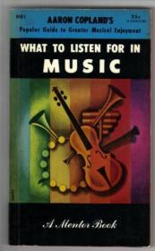 B000QFFB6C Aaron Coplands What to Listen for in Music-B000QFFB6C亚伦科普兰兹在音乐中要听什么