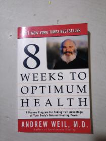 Eight Weeks to Optimum Health: A Proven Program for Taking Full Advantage of Your Bodys Natural Healing Power