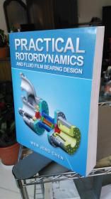 PRACTICAL ROTORDYNAMICS AND FLUID FILM BEARING DESIGN