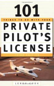 101 Things To Do With Your Private Pilots License-有101件事要处理你的私人飞行员执照