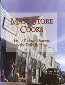 Mast Store cooks: From potluck dinners to the potbelly stove : tales and traditions of the Mast General Store-桅杆店厨师:从家常便饭到大肚腩炉:桅杆的故事和传统。。。