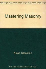 Mastering Masonry: How to Work with Bricks , Blocks, Concrete and Stone-掌握砖石:如何使用砖块、砖块、混凝土和石头