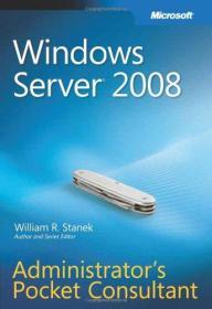 Windows Server 2008 Administrators Pocket Consultant-Windows Server 2008管理员袖珍顾问
