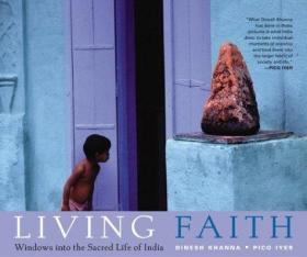 Living Faith: Windows into the Sacred Life of India-活的信仰:印度神圣生活的窗口