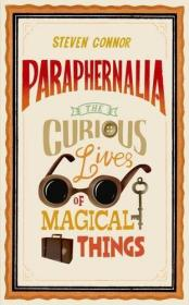 Paraphernalia: The Curious Lives of Magical Things-道具:神奇事物的奇妙生活