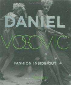 Fashion Inside Out: Daniel Vs Guide to How Style Happens from Inspiration to Runway & Beyond-时尚由内而外:丹尼尔Vs指导风格如何发生从灵感到T台和其他