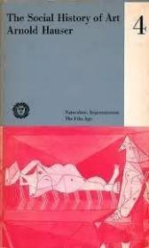 B000NJY3VK The Social History of Art, Naturalism, Impressionism, The Film Age, volume 4-B000NJY3VK社会艺术史,自然主义,印象主义,电影时代,第4卷