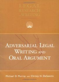 Adversarial Legal Writing and Oral Argument (University Casebook Series)-对抗性法律写作与口头辩论(大学案例系列)