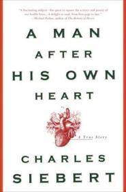 A Man After His Own Heart: A True Story-一个追求自己内心的人:一个真实的故事