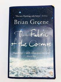 Brian Greene: The Fabric of the Cosmos: Space, Time, and the Texture of Reality 英文原版-《布莱恩·格林:宇宙的结构:空间、时间和现实的交织》