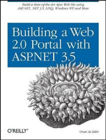 Building a Web 2.0 Portal with ASP.NET 3.5: Learn How to Build a State-of-the-Art Ajax Start Page Using ASP.NET, .NET 3.5, LINQ, Windows WF, and More-使用构建Web 2.0门户ASP.NET学习如何建立一个最先进的Ajax启动程序。。。