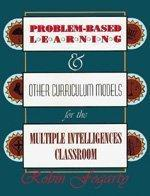 Problem-Based Learning & Other Curriculum Models for the Multiple Intelligences Classroom (NULL)-基于问题的学习&多元智能课堂的其他课程模式(空)