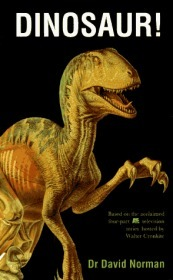 Dinosaur!: Based on the acclaimed four-part A&E television series hosted by Walter Cronkite-恐龙!:根据沃尔特·克朗凯特主持的著名的四部A&E电视连续剧改编