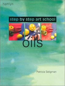 Step-by-Step Art School: Oils-循序渐进艺术学校:油画