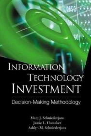 Information Technology Investment: Decision-Making Methodology-信息技术投资:决策方法论