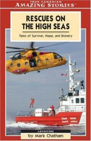 Rescues on the High Seas: Tales of Survival, Hope and Bravery (Amazing Stories)-公海救援:生存、希望和勇敢的故事(精彩故事)