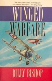 Winged Warfare, the Illustrared Classic Autobiography of Canadian World War I Ace Billy Bishop-《翼战》,加拿大一战王牌比利·毕晓普的经典自传
