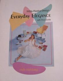 Everyday Elegance: 1950S Plastics Design : With Price Guide-日常优雅:20世纪50年代塑料设计:价格指南