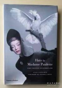 Hats by Madame Paulette:Paris Milliner Extraordinaire 【本书正版现货.请直接下订单即可】