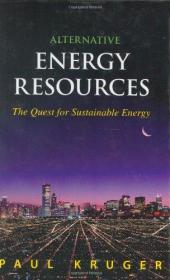 Alternative Energy Resources : The Quest for Sustainable Energy-替代能源:寻求可持续能源