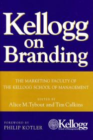 Kellogg on Branding:The Marketing Faculty of The Kellogg School of Management