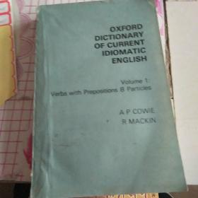OXFORD DICTIONARY OF CURRENT IDIOMATIC ENGLISH Volume 1: